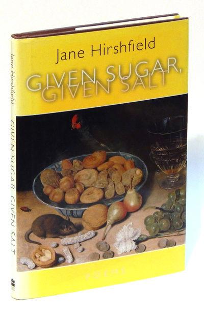 Given Sugar, Given Salt, Hirshfield, Jane