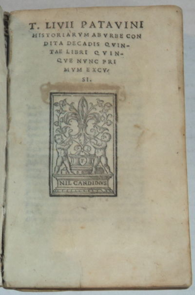 T. LIVII PATAVINI HISTORIARUM AB URBE CONDITA DECADIS QUINTAE LIBRI QUNQUE NUNC PRIMUM EXCUSI. [Together with]: TITI LIVII PATAVINI DECADUM XIIII EPITOMAE. LUCIUS FLORUS. (2 books bound in one volume, as issued)., [Livy]. Titus Livius; and Lucius Florus.