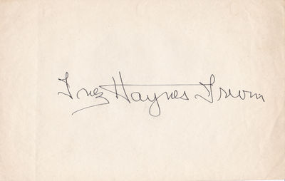 BOLD SIGNATURE OF AMERICAN FEMINIST AUTHOR AND ACTIVIST INEZ HAYNES IRWIN., Irwin, Inez Haynes. (1873-1970). American feminist author, journalist and political activist.