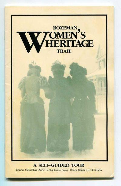 Bozeman Women's Heritage Trail: A Self-Guided Tour, Staudohar, Connie, Anne Banks, Linda Peavy, Ursula Smith and Derek Strahn