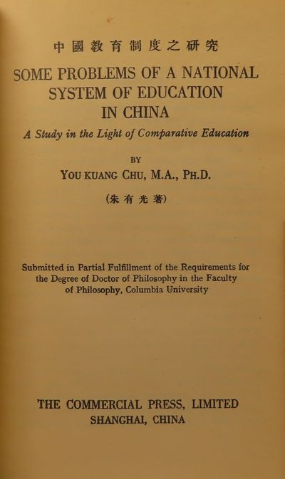 Image for Some Problems of a National System of Education in China; A study in the  light of comparative education Submitted in Partial Fulfillment of the  Requirements for the Degree of Doctor of Philosophy in the Faculty of  Philosophy, Columbia University