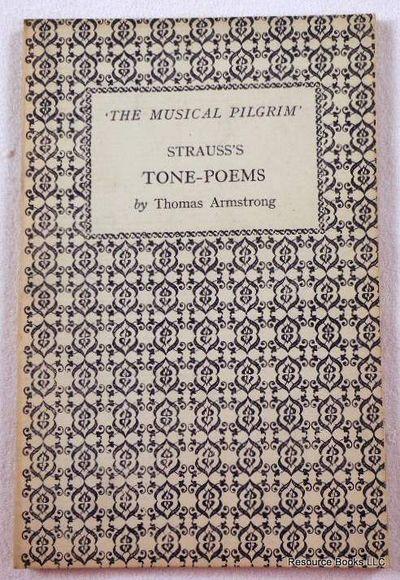 Strauss's Tone-Poems. Don Juan. Tod Und Verklarung. Till Eulenspiegel's Lustige Streiche.  Don Quixote. Ein Heldenleben.  The Musical Pilgrim Series, Armstrong, Thomas