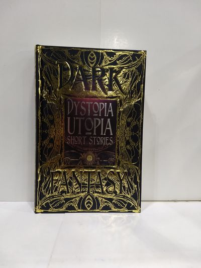 Image for Dystopia Utopia Short Stories (Gothic Fantasy)