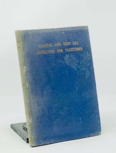 Coastal and Deep Sea Navigation for Yachtsmen, Lund, C. A.