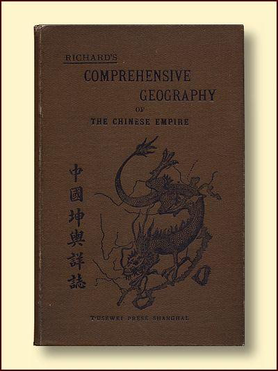 Richard's Comprehensive Geography of the Chinese Empire and Dependencies, Ly, M, S.J.