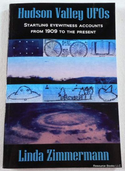 Hudson Valley UFOs: Startline Eyewitness Accounts from 1909 to the Present, Zimmerman, Linda