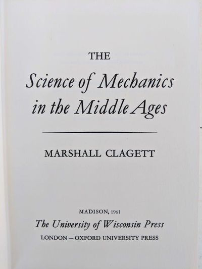 Image for The Science of Mechanics in the Middle Ages.