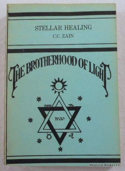 Stellar Healing.  The Brotherhood of Light - Church of Light No. XVI, Zain, C. C.