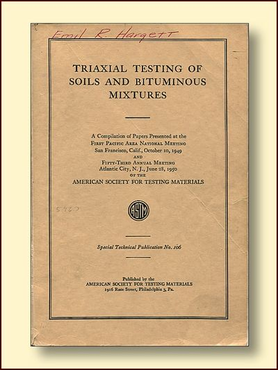 Triaxial Testing of Soils and Bituminous Mixtures a Compilation of Papers Presented at the First Pacific Area National Meeting San Francisco, Calif. Otober 10, 1949