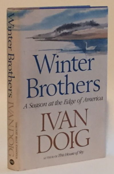 Winter Brothers A Season at the Edge of America, Doig, Ivan