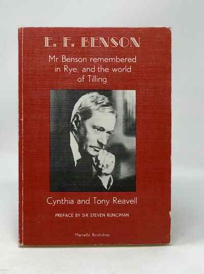 EF Benson: Mr. Benson Remembered in Rye and the World of Tilling, Cynthia Reavell; Tony Reavell