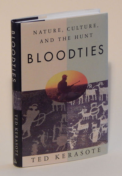 Bloodties: Nature, Culture, and the Hunt, Kerasote, Ted