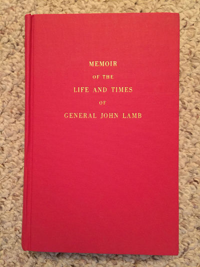 Memoir Of The Life And Times Of General John Lamb An Officer Of The Revolution Commanded The Post At West Point At The Time Of Arnold's Defection Hardcover, Isaac Q.Leake Edited General John Lamb