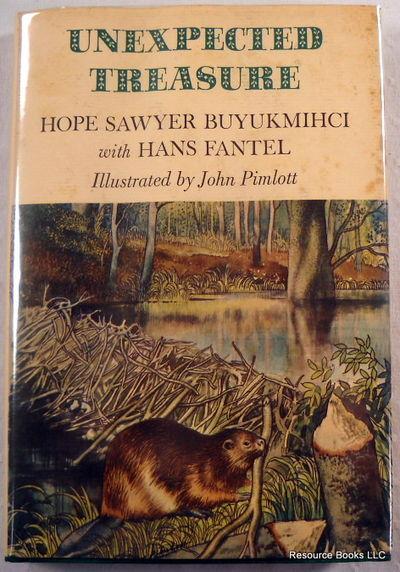 Unexpected Treasure, Buyukmihci, Hope Sawyer.  With Hans Fantel.  Illustrated By John Pimlott
