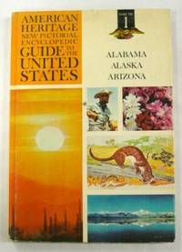 American_Heritage_New_Pictorial_Guide_to_the_United_States_Volume_1_Alabama_Alaska_Arizona