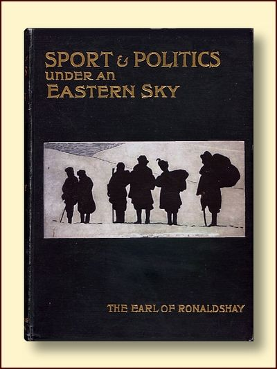 Sport and Politics Under an Eastern Sky, Ronaldshay, the Earl of