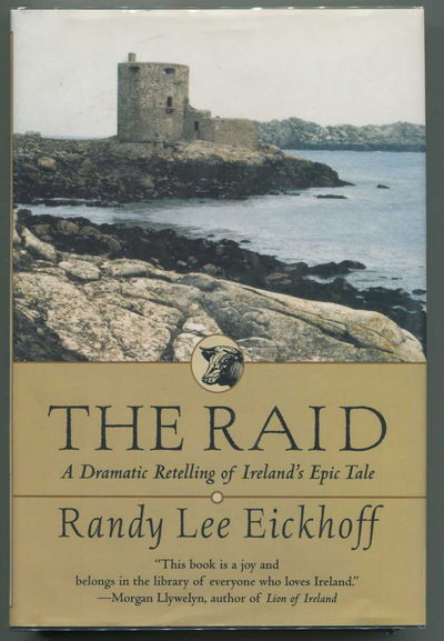 The Raid: A Dramatic Retelling of Ireland's Epic Tale, Eickhoff, Randy Lee