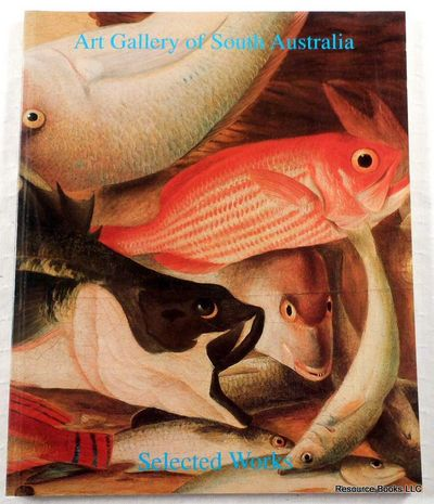 Selected Works from the Collections of the Art Gallery of South Australia, Art Gallery of South Australia
