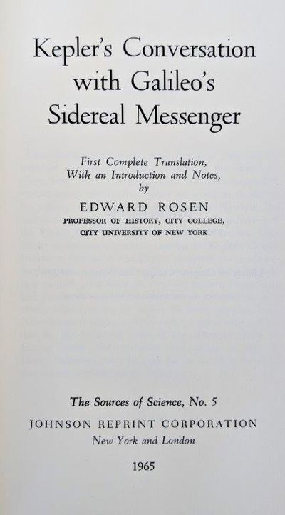 Image for Kepler's Conversation with Galileo's Sidereal Messenger. First Complete Translation, with an introduction and notes by Edward Rosen.
