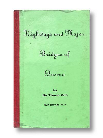Highways and Major Bridges of Burma, Ba Than Win