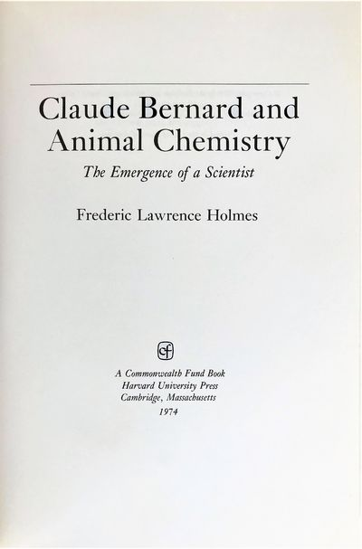Image for Claude Bernard and Animal Chemistry; The Emergence of a Scientist.