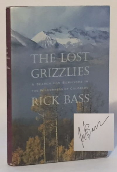 The Lost Grizzlies: A Search for Survivors in the Wilderness of Colorado, Bass, Rick