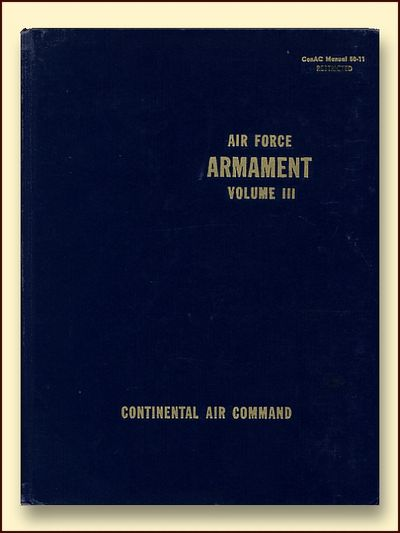 Air Force Armament Volume III Air Force ROTC  Continental Air Command  ConAC Manual 50-11