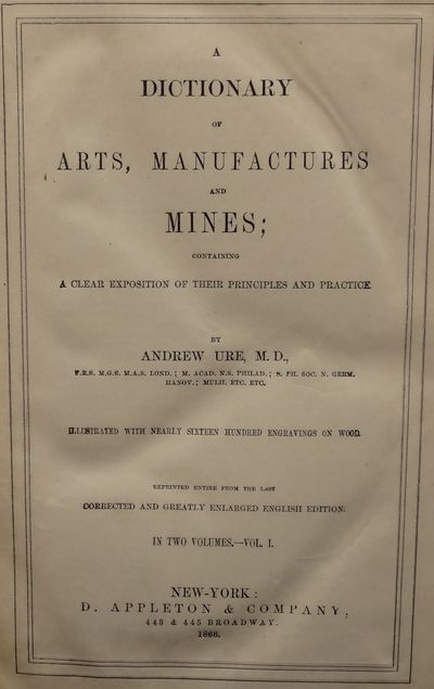 Image for A Dictionary of Arts, Manufactures and Mines; Containing a clear  exposition of their Principles and Practice. 3 volumes.
