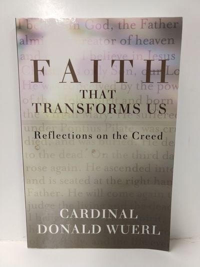 Image for Faith That Transforms Us: Reflections on the Creed