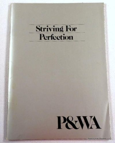 Striving for Perfection - Pratt & Whitney Aircraft P&WA, P&WA - Pratt & Whitney Aircraft