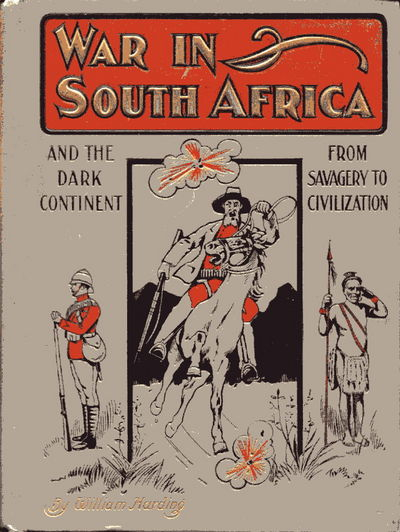 War in South Africa and the Dark Continent from Savagery to Civilization