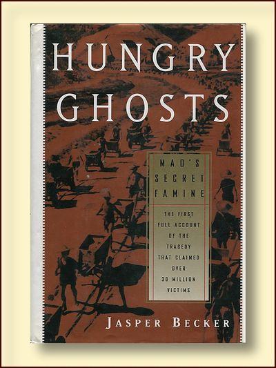 Hungry Ghosts: Mao's Secret Famine, Becker, Jasper