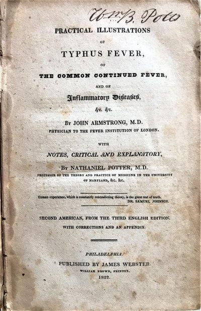 Practical Illustrations of Typhus Fever, of the Common Continued Fever, and of Inflammatory Diseases….With Notes, Critical and Explanatory, by Nathaniel Potter., ARMSTRONG, John (1784–1829)