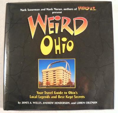 Image for Weird Ohio : Your Travel Guide to Ohio's Local Legends and Best Kept Secrets