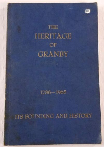 The Heritage of Granby 1786 - 1965 : Its Founding and History
