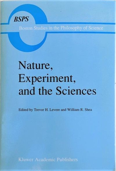 Image for Nature, Experiment, and the Sciences: Essays on Galileo and the History of Science in Honour of Stillman Drake.