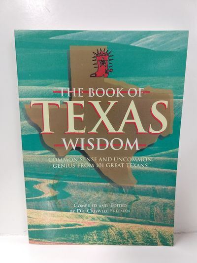 Image for Book of Texas Wisdom: Common Sense and Uncommon Genius from 101 Texans