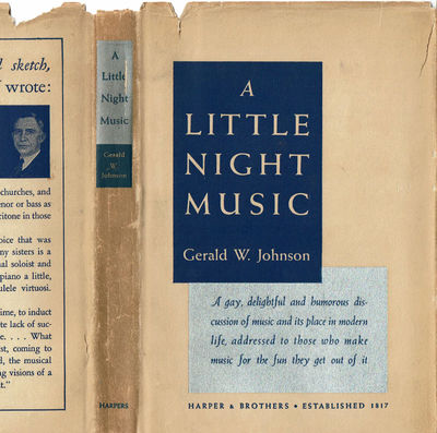 JOHNSON, GERALD W. - A Little Night Music: Discoveries in the Exploitation of an Art.
