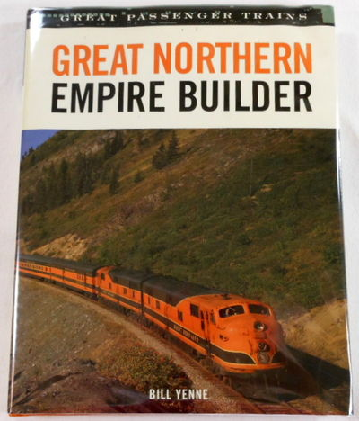 Great Northern Empire Builder (Great Trains), Bill Yenne