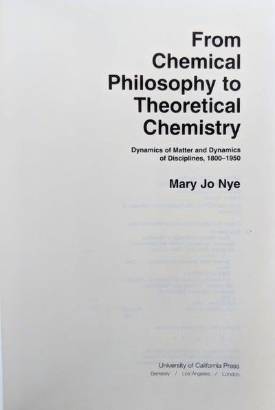 Image for From Chemical Philosophy to Theoretical Chemistry: Dynamics of Matter and Dynamics of Disciplines, 1800-1950.