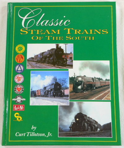 Classic Steam Trains of the South, Curt Tillotson Jr