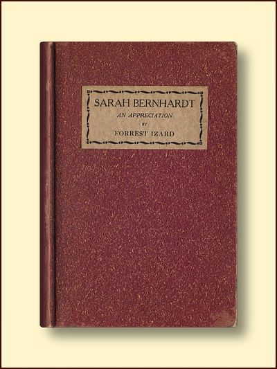 Sarah Bernhardt An Appreciation, Izard, Forrest
