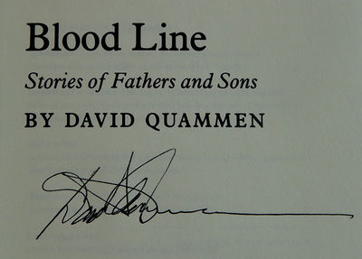 Blood Line: Stories of Fathers and Sons, Quammen, David