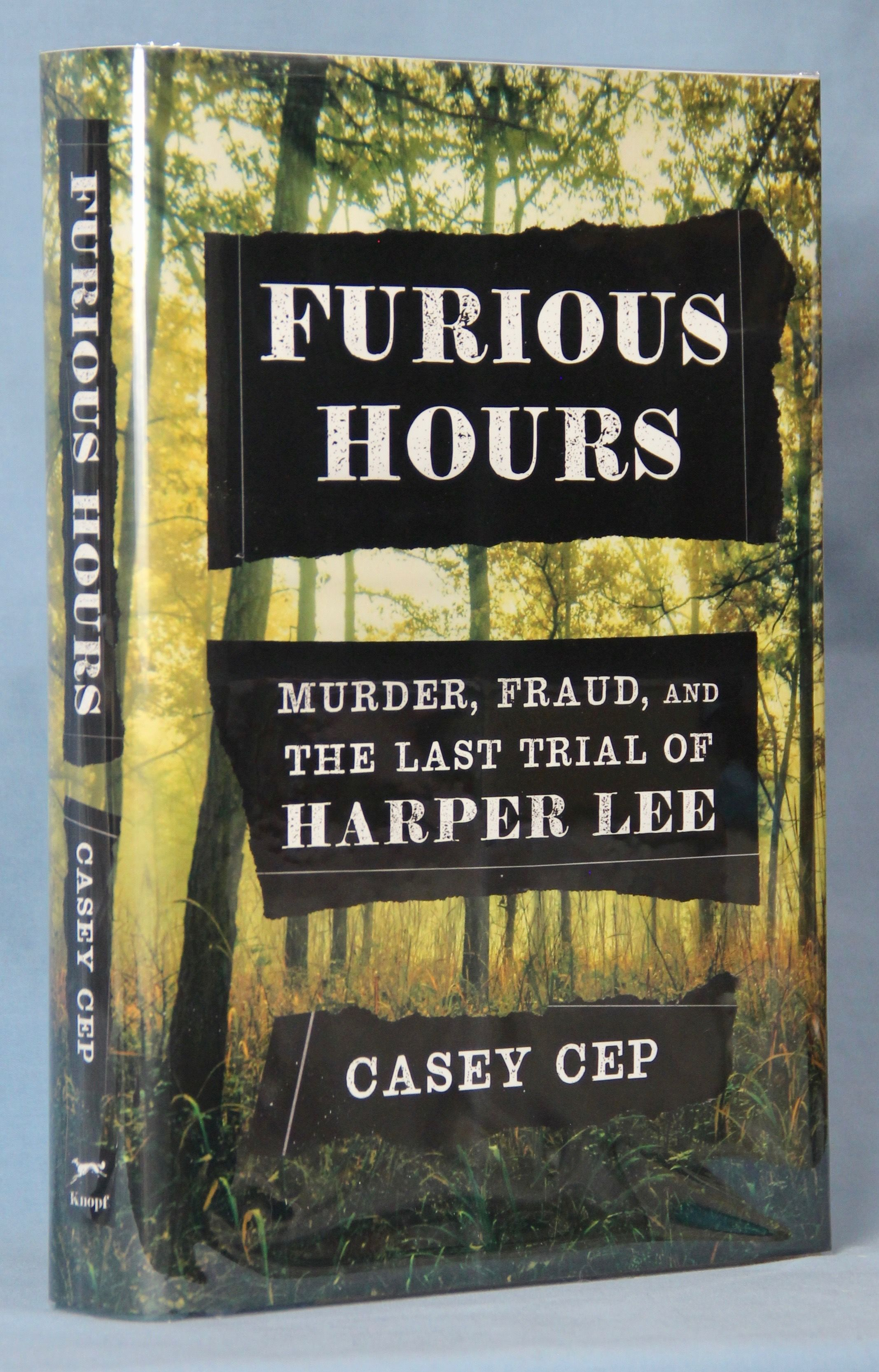Image for Furious Hours: Murder, Fraud, and the Last Trial of Harper Lee (Signed)