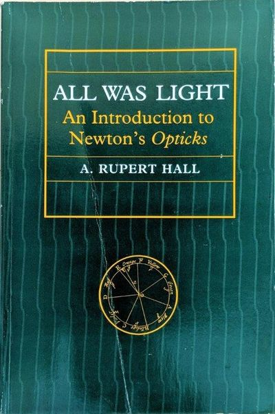 Image for All Was Light; an introduction to Newton's Opticks.