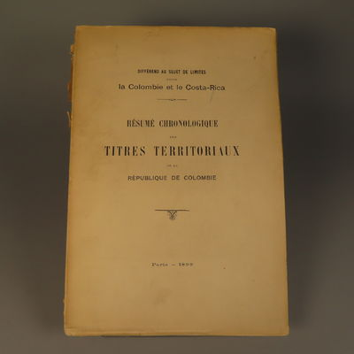 Image for Resume Chronologique des Titres Territoriaux de la Republique de Colombie  Differend au sujet de limites entre la Colombie et le Costa-Rica