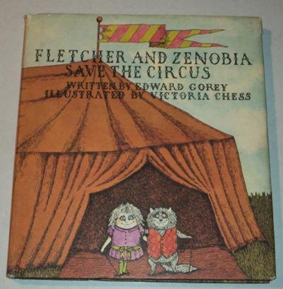 FLETCHER AND ZENOBIA SAVE THE CIRCUS., (Chess, Victoria). Gorey, Edward.