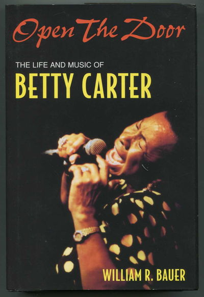 Open the Door: The Life and Music of Betty Carter, Bauer, William R.
