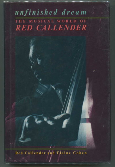 Unfinished Dream: The Musical World of Red Callender, Callender, Red and Elaine Cohen