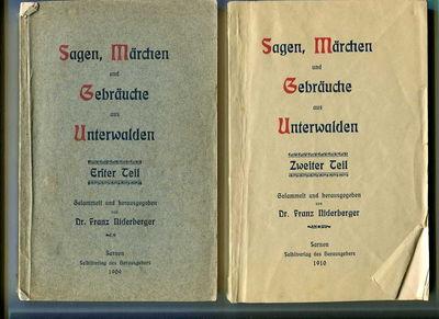 Sagen, Marchen und Gebrauche aus Unterwalden [Sayings, Fairytales, and Customers from Unterwalden] 2 Vols., Niderberger, Franz